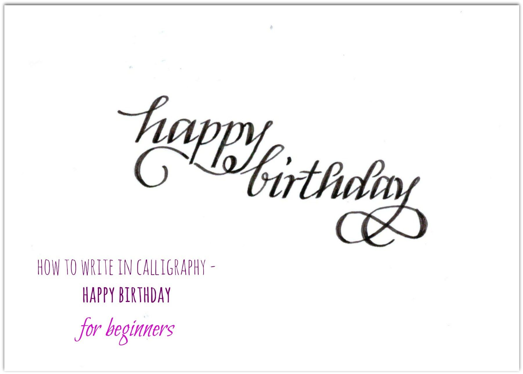 how to write in calligraphy - happy birthday for beginners  Happy
