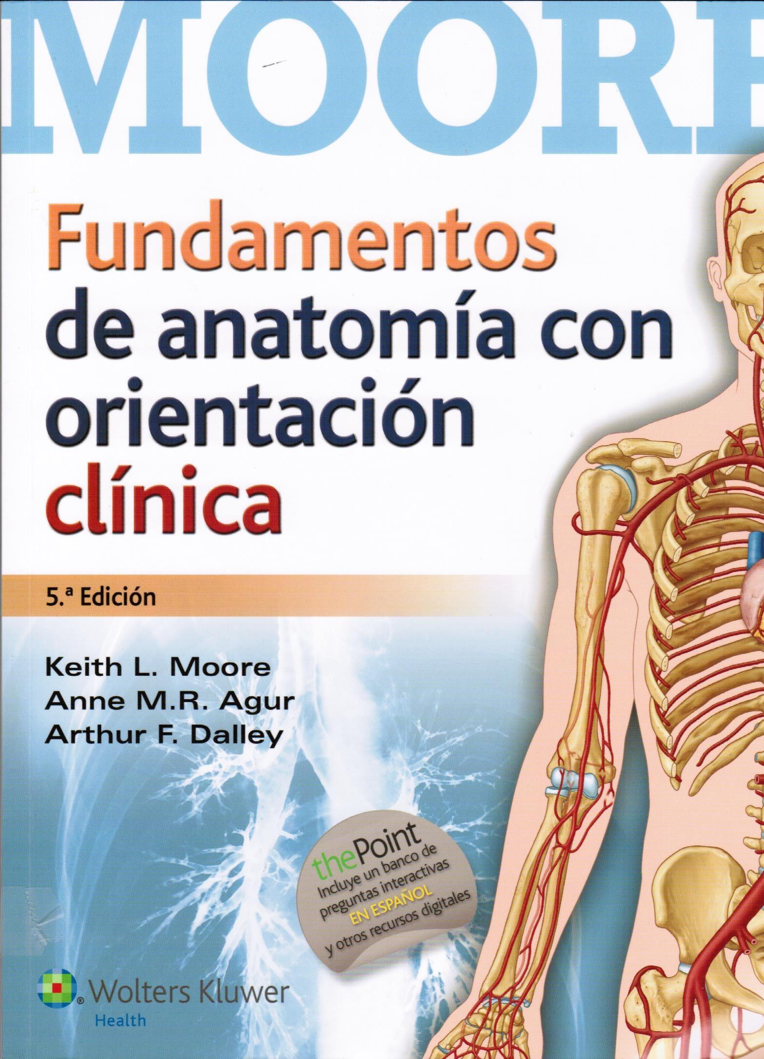 Moore K, Dalley II A, Agur A. Fundamentos de anatomía: con ...