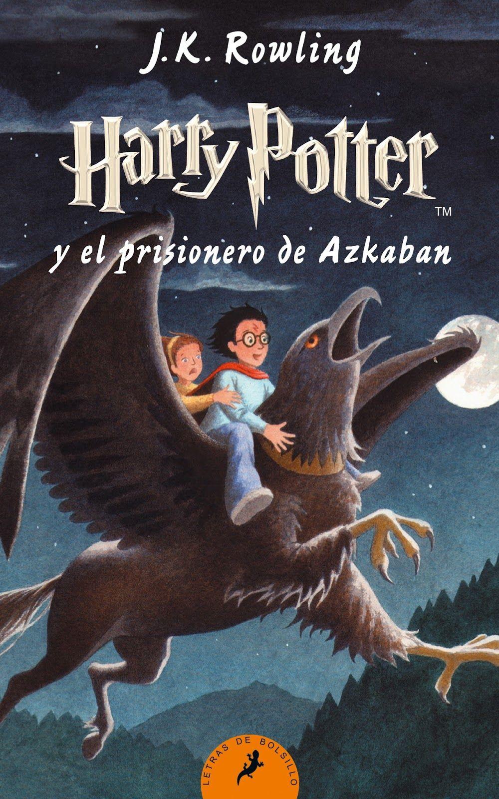 Resena Harry Potter Y El Prisionero De Azkaban De J K Rowling Prisionero De Azkaban El Prisionero De Azkaban Libros De Harry Potter
