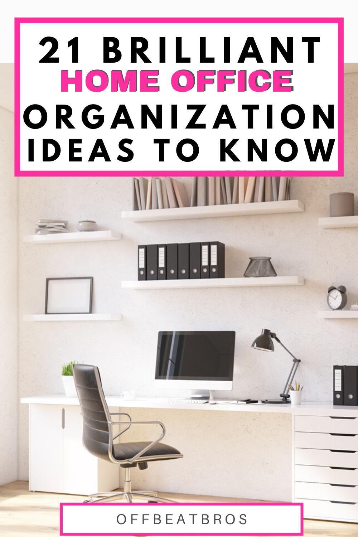 21 Impressive Home Office Organization Ideas Home Office Organization Home Business Organization Office Organization