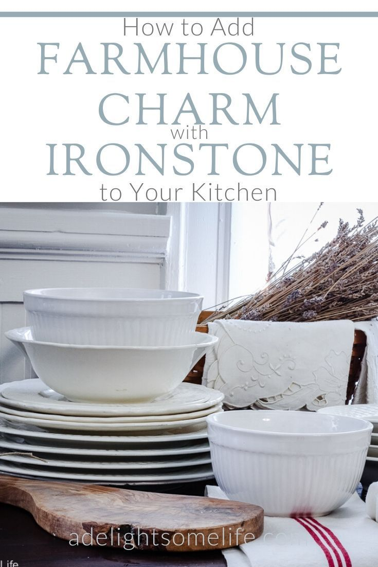 How To Easily Add Farmhouse Charm With Ironstone China