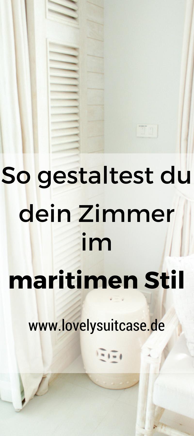 So gestaltest du dein Zimmer im maritimen Stil | Lovely Suitcase ...