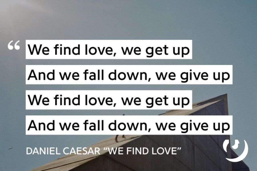 Lyric good song lyrics for photo captions : https://genius.com/Daniel-caesar-we-find-love-lyrics | Lyric ...