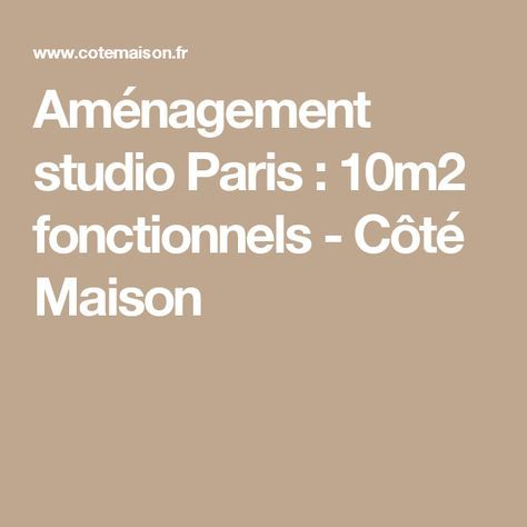 Aménagement studio Paris : 10m2 fonctionnels | Studios and Paris