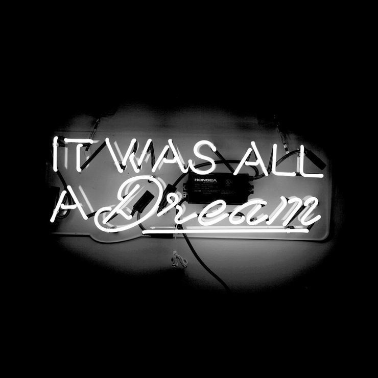 It Was All A Dream White Neon Sign Black And White Photo Wall Black Aesthetic Wallpaper Black And White Picture Wall