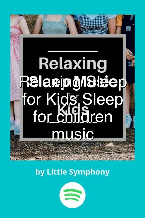Relaxing Sleep Music for Kids Sleep music for children ...