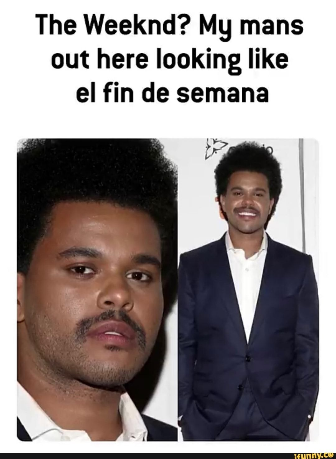 The Weeknd Mg Mans Out Here Looking Like El Fin De Semana Ifunny The Weeknd The Weeknd Memes Abel The Weeknd