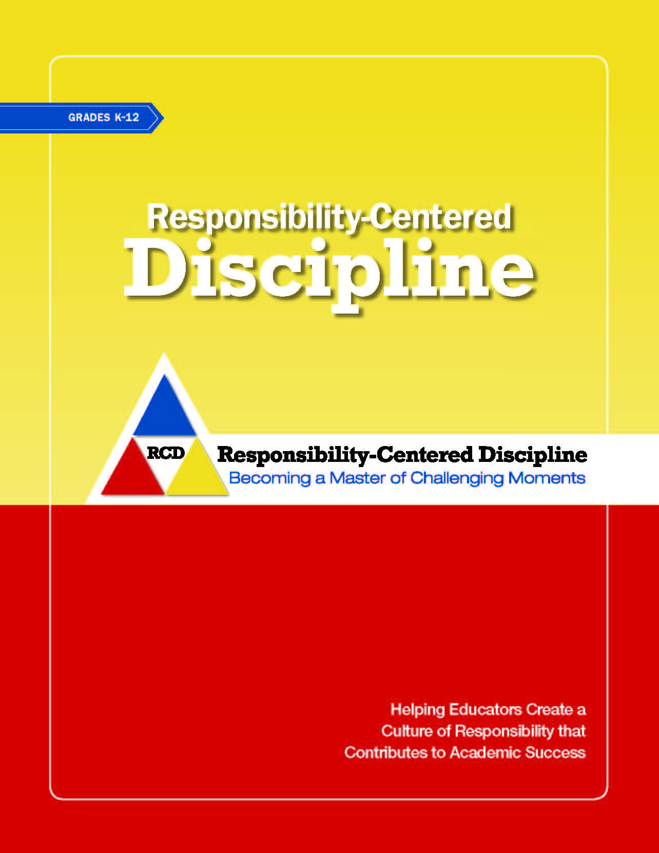 The Mission Of Responsibility Centered Discipline S