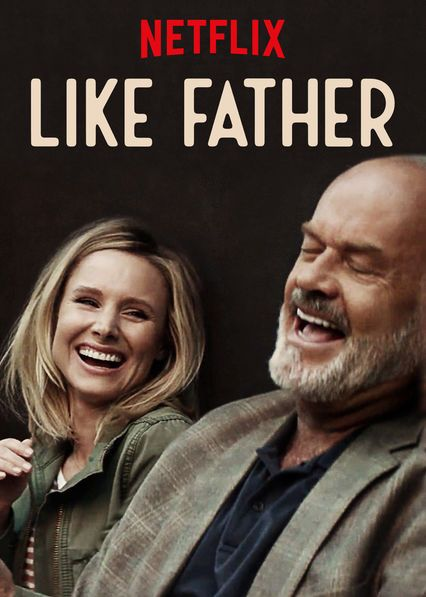 """Check Out The More Like This: Check Out """"Like Father"""" On Netflix"""