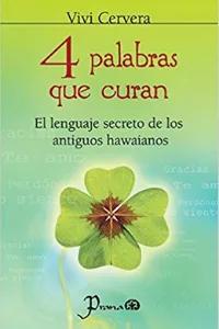 Descarga Libros Gratis Epub Pdf 4 Palabras Que Curan De Vivi Cervera Libros De Autoayuda Como Descargar Libros Gratis Libros Para Leer