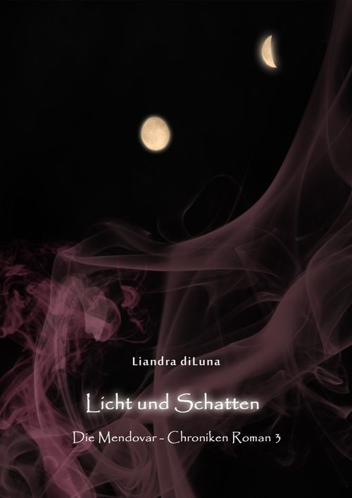 Licht und Schatten: Die Mendovar-Chroniken (Roman 3) eBook: Liandra diLuna: Amazon.de: Kindle-Shop