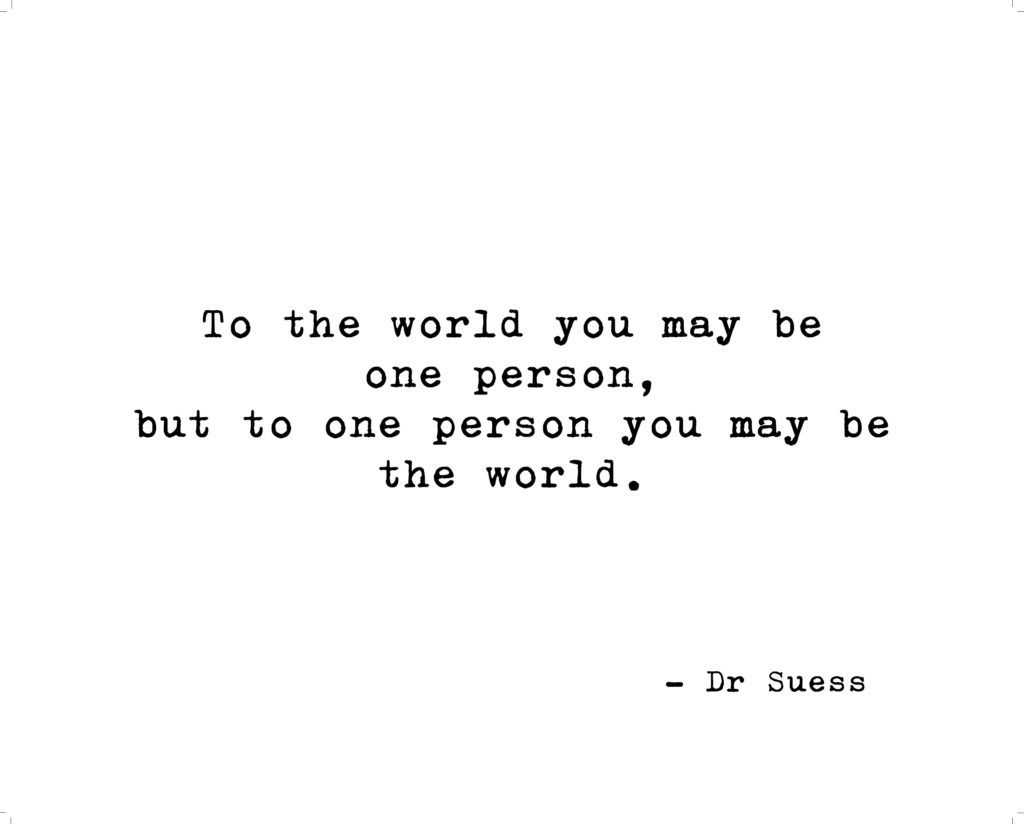 Quote To The World You May Be One Person We Do Invites Quotes