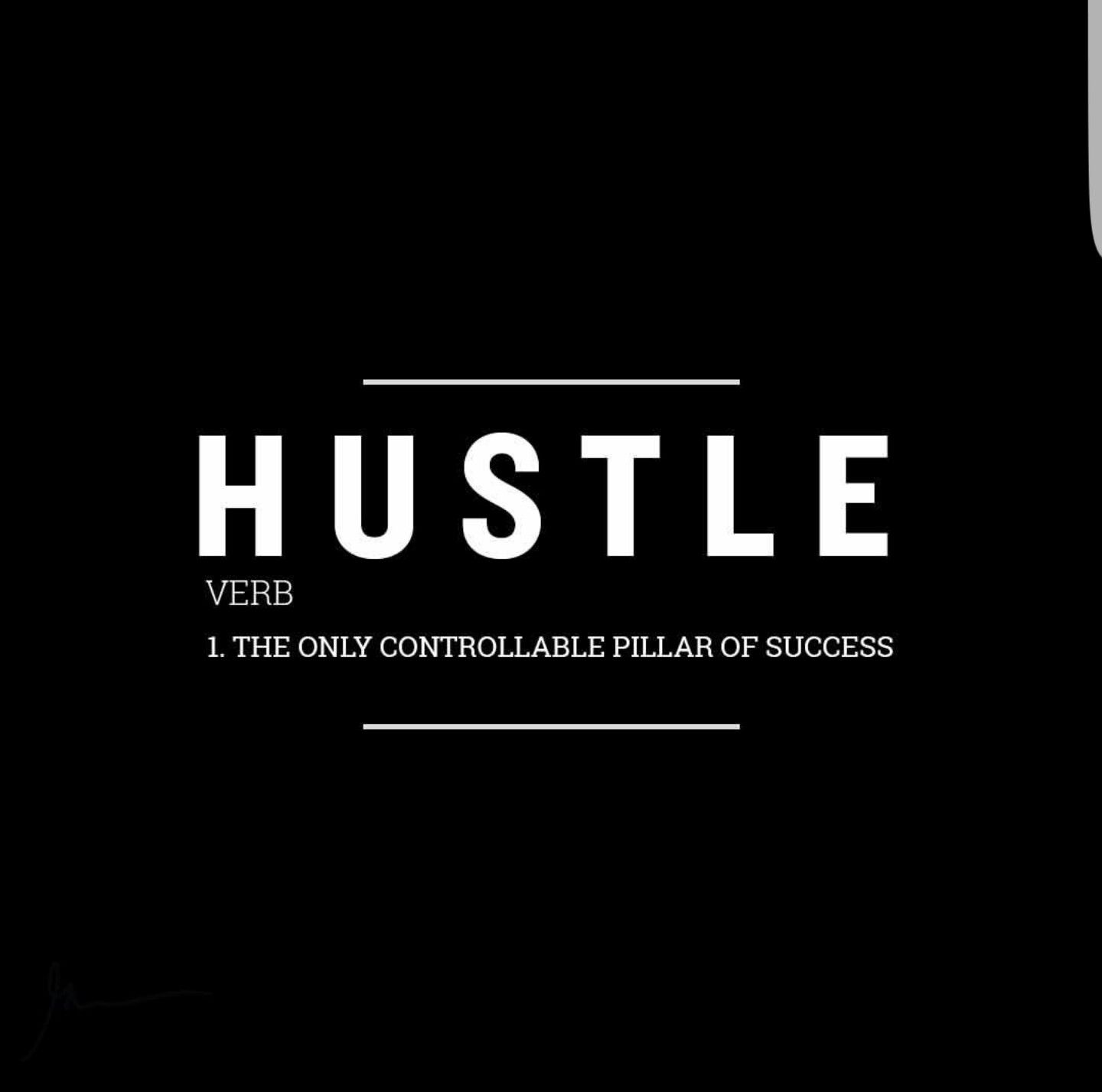 Hustle The Only Controllable Pillar Of Success Motivation Quote Inspiration Grind