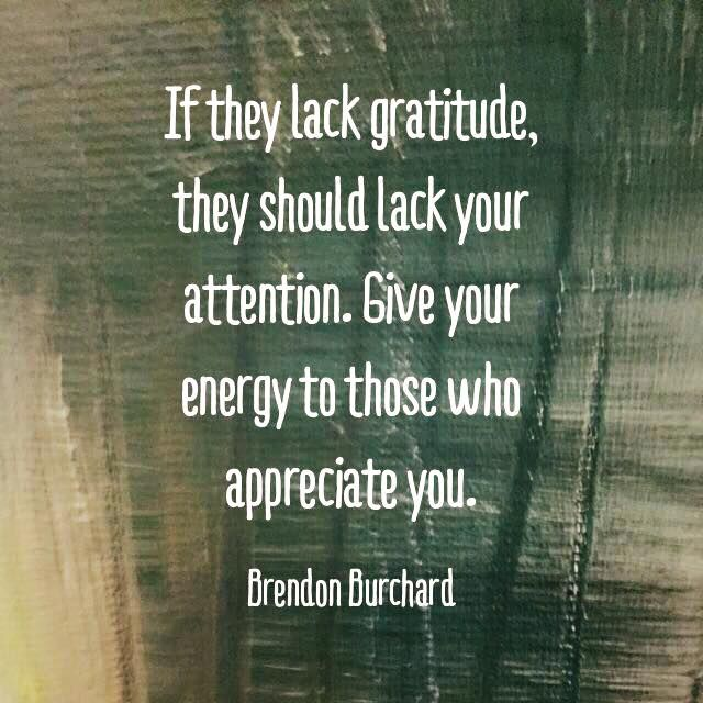 Bible Quotes Ungratefulness: Brendon Burchard On