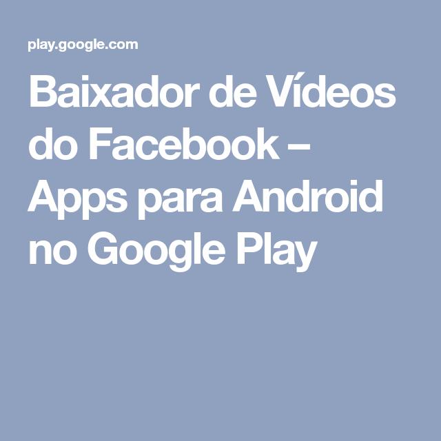 DE ANDROID PARA BAIXAR VIDEOS BAIXADOR