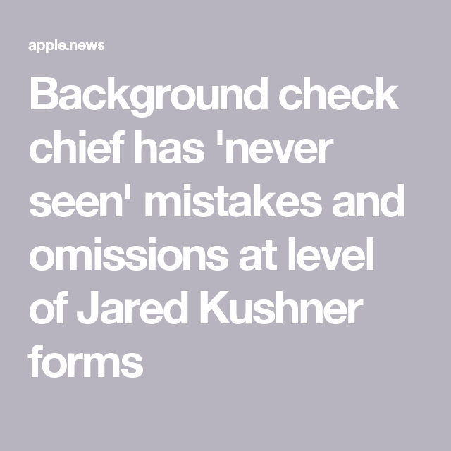 Background Check Chief Has Never Seen Mistakes And Omissions At