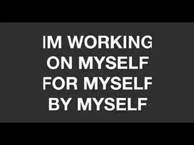 Working on Me