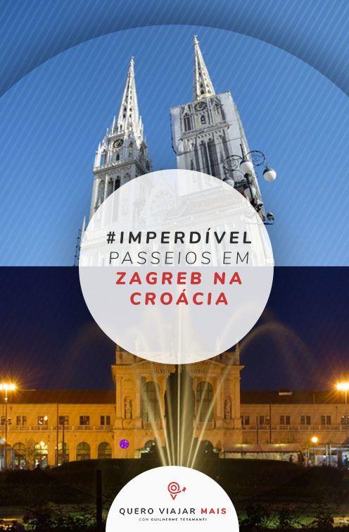 Passeios Em Zagreb Dicas Para Fazer Turismo Em Zagreb Agende Os Melhores Tours Guiados Pela Catedral De Z Roteiros De Viagem Ideias De Viagem Dicas De Viagem