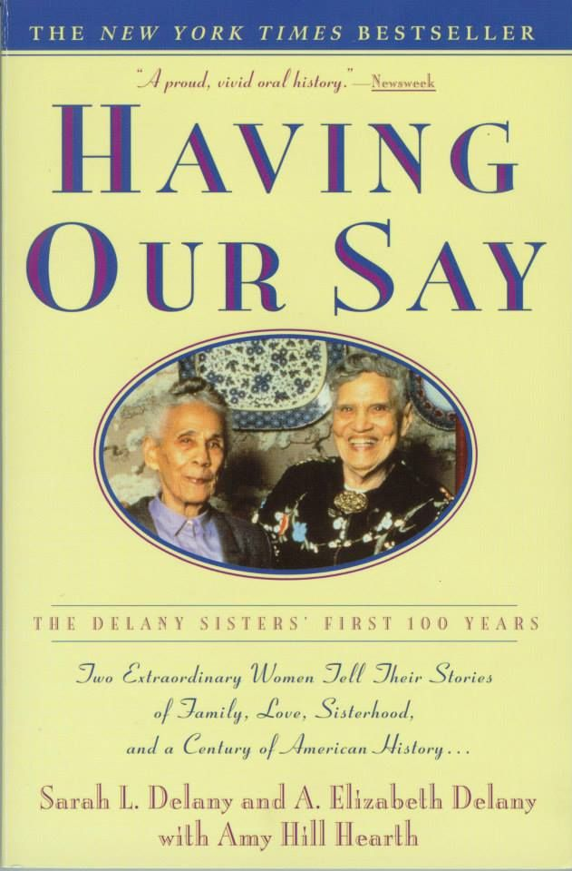 Having Our Say The Delany Sisters First 100 Years Summary & Study Guide