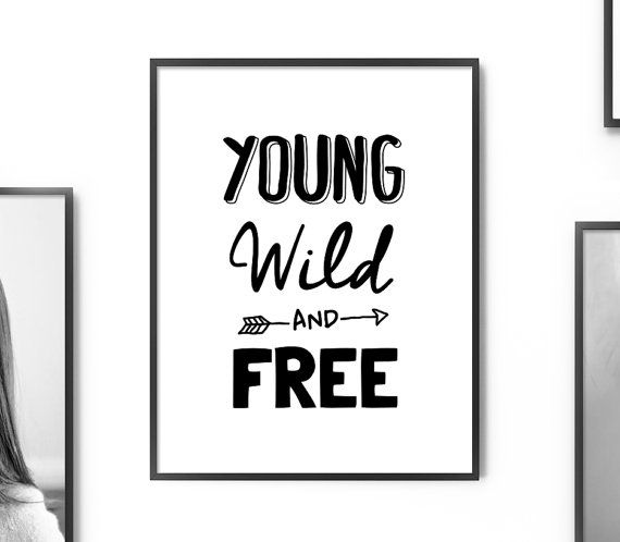 Young Wild and Free Printable Art Poster – Monochrome Wall Art ...
