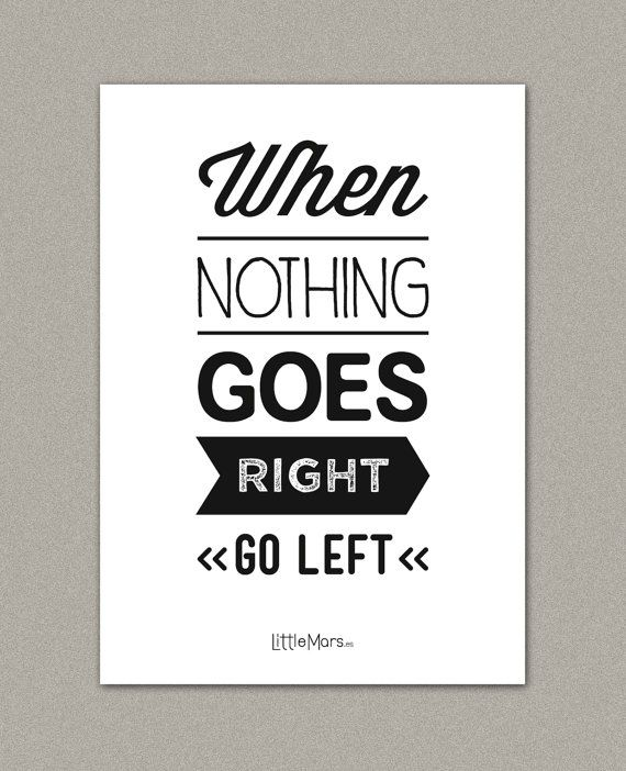 A4 Typographic Print Quote Print When Nothing Goes By Littlemars