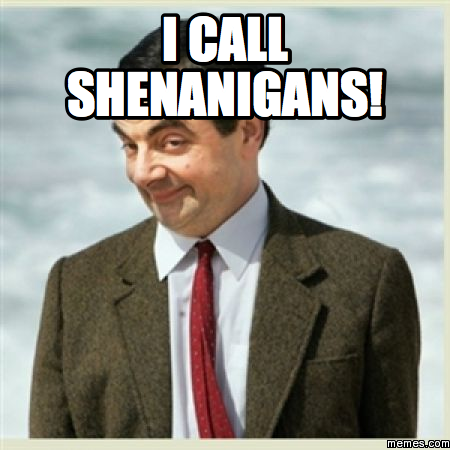 I call shenanigans! | Memes.com | Happy birthday meme, Happy birthday  funny, Birthday humor
