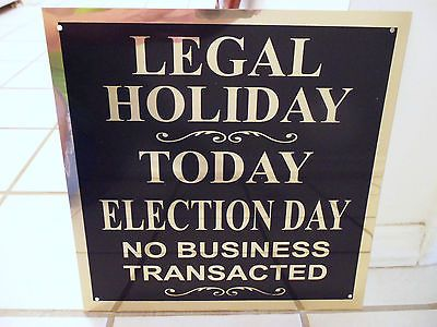 VINTAGE LEGAL HOLIDAY BANK CLOSED SIGN ELECTION DAY POLITICAL