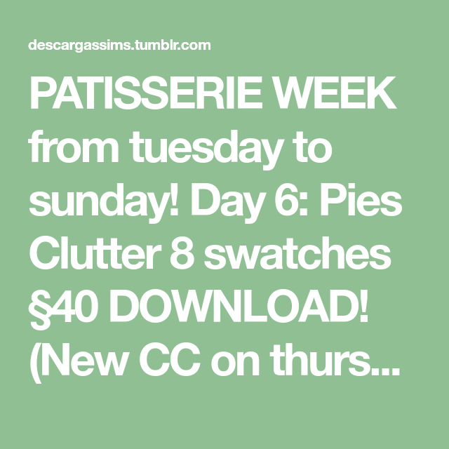 PATISSERIE WEEK from tuesday to sunday! Day 6: Pies ...
