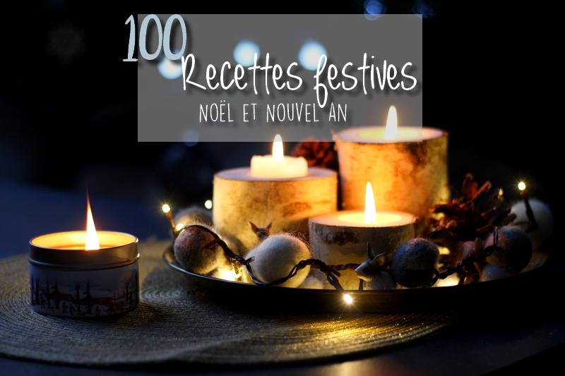 100 recettes de Noël et Nouvel an 2019 - Recettes festives #repasnouvelan