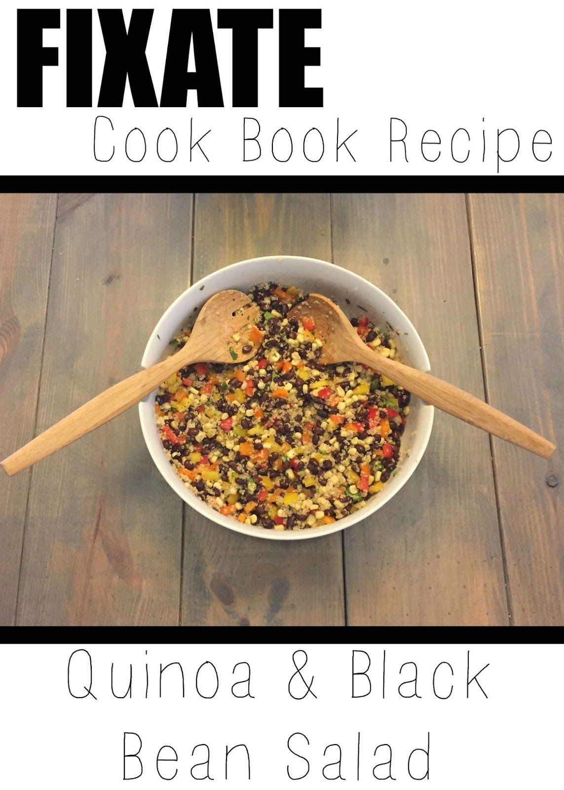 Shay Phillips: FIXATE COOKBOOK REVIEW: Clean Quinoa and Black Bean Salad
