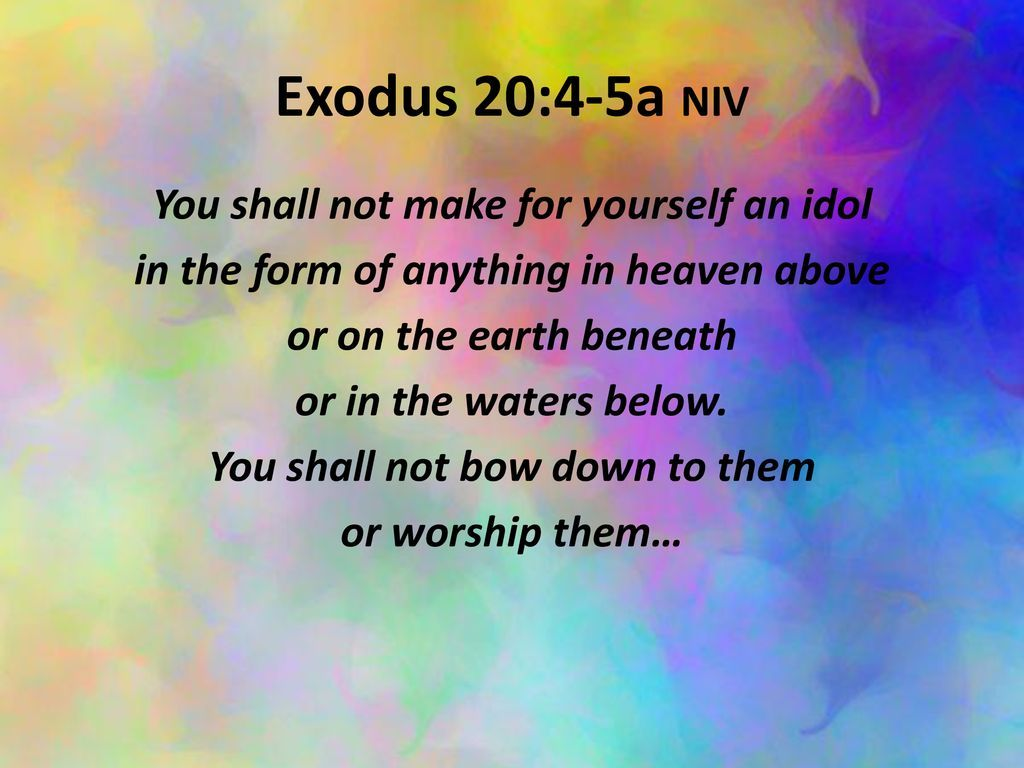 Exodus 20 4 6 Kjv Thou Shalt Not Make Unto Thee Any Graven Image Or Any Likeness Of Any Thing That Is In Heaven Above Or Exodus 20 4 Names Of Jesus Exodus
