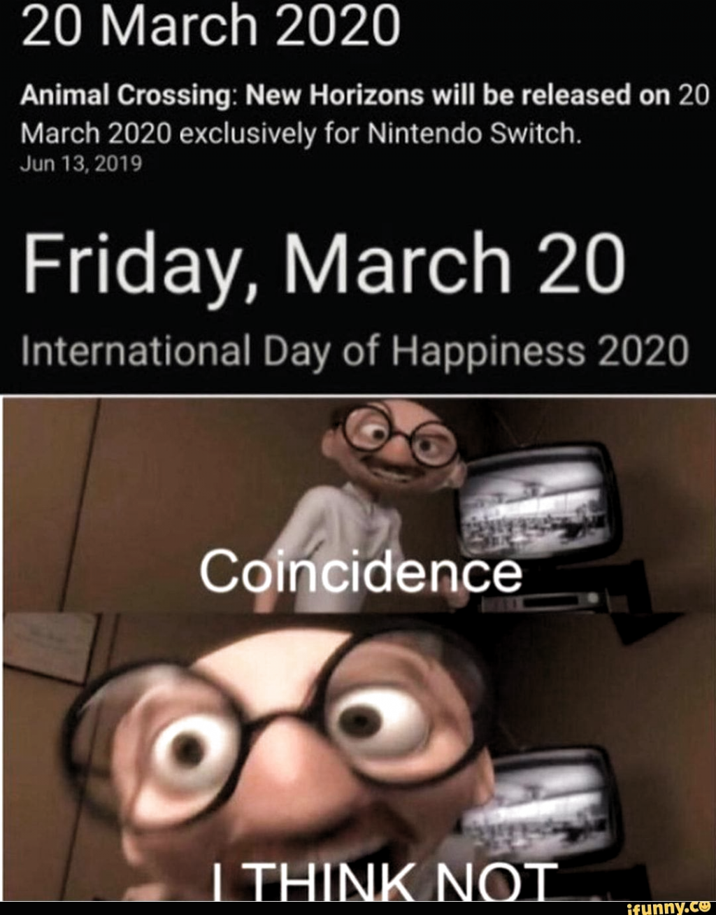 20 March 2020 Animal Crossing New Horizons Will Be Released On 20 March 2020 Exclusively For Nintendo Switch Jun 13 2019 Friday Marc Komiker Memes Nintendo