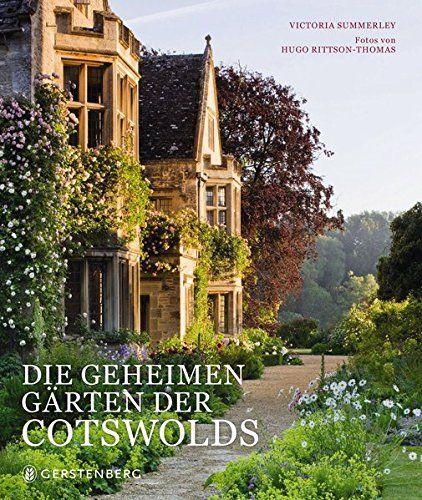 Die Geheimen Garten Der Cotswolds Von Victoria Summerley Geheimer Garten Englische Land Garten Garten