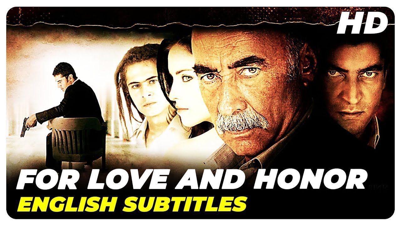 For Love And Honor Kabadayi Turkish Movie English Subtitles Subtitled English Honor