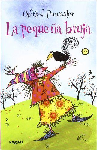 La Pequeña Bruja Noguer Infantil De Otfried Preussler Http Www Amazon Es Dp 8427901046 Ref Cm Sw R Pi Dp Qqbxsb1kp5a3a Brujas Libros Libro De Texto