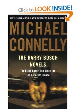 The Harry Bosch Novels: The Black Echo, The Black Ice, The Concrete Blonde: Michael Connelly: 9780316154970: Amazon.com: Books