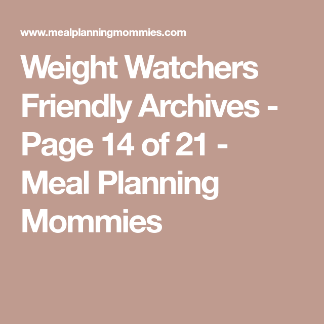 Weight Watchers Friendly Archives - Page 14 of 21 - Meal Planning Mommies