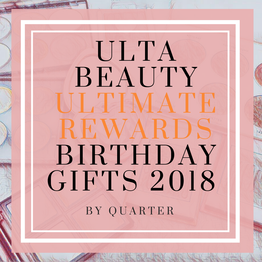Ulta Beauty Released The Ultimate Reward Birthday Gift Items For Entire Year In