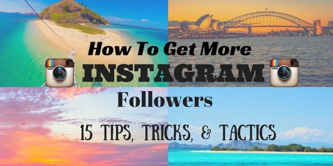How to Get More Instagram Followers: 15 Tips, Tricks & Tactics
