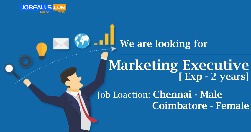 Job Openings for Marketing Executive. Marketing on
