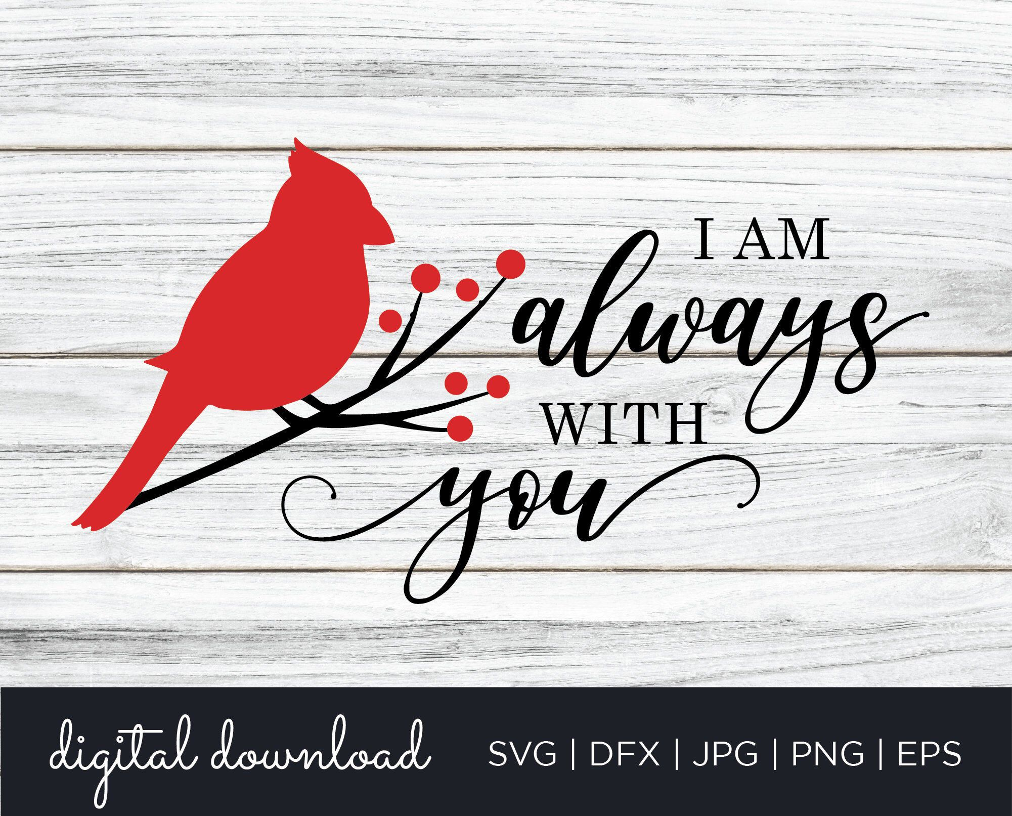 Cardinal SVG I am always with you Vinyl Decal Design dxf Cardinal on Branch svg Grief Loss Love One SVG Memorial svg Remembrance svg