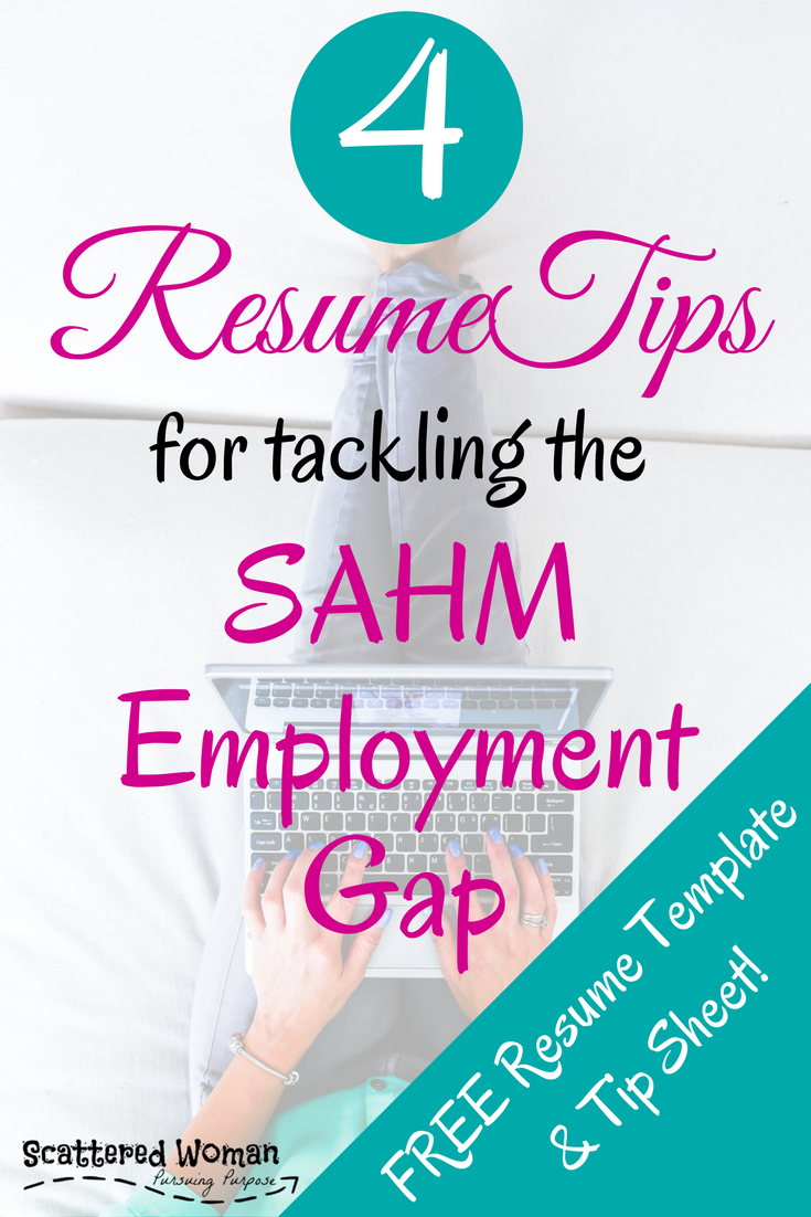 4 resume tips for tackling the sahm employment gap template