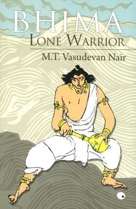 Bhima: Lone Warrior: M.T. Vasudevan Nair