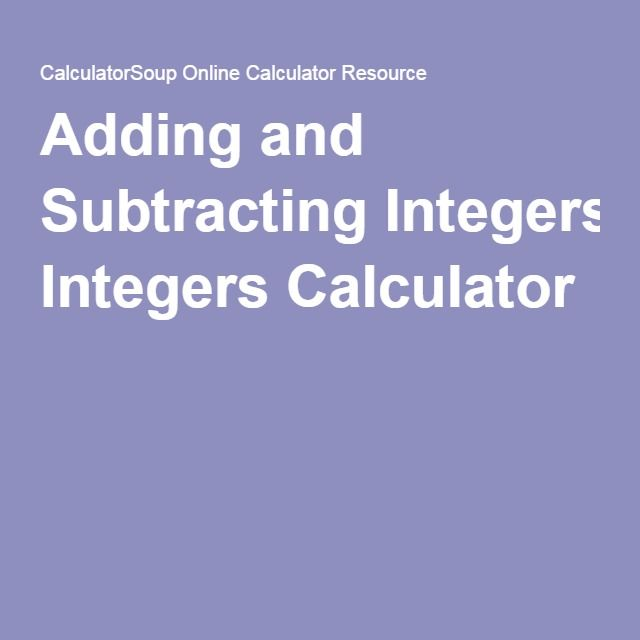 Adding and Subtracting Integers Calculator | math-negative