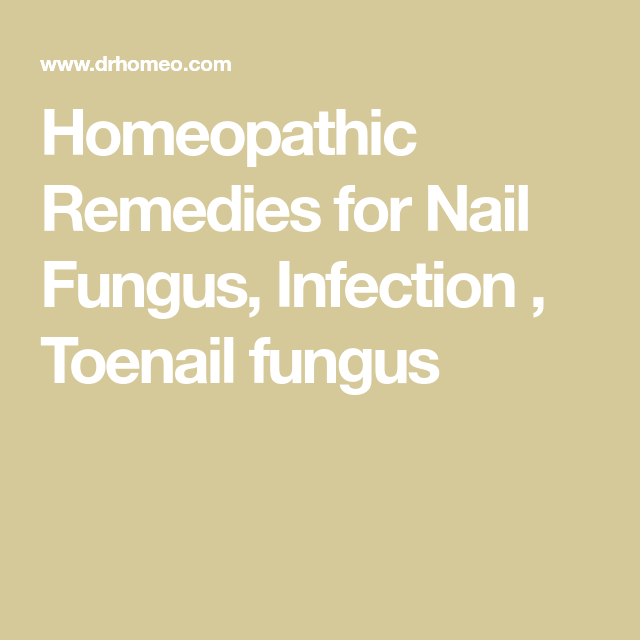 Homeopathic Remedies for Nail Fungus, Infection , Toenail fungus ...