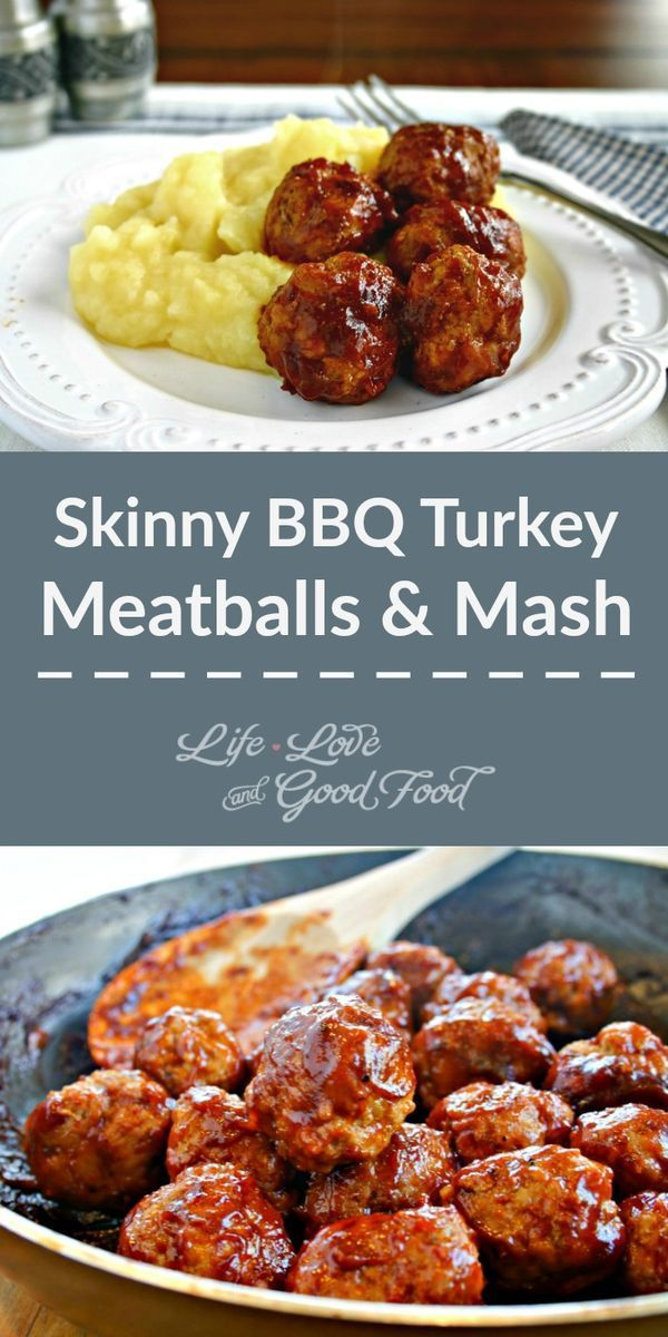 Skinny Turkey BBQ Meatballs & Mash   Life, Love, and Good Food  - Things I want to cook - healthy -