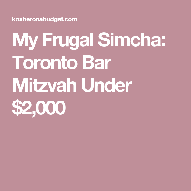 My Frugal Simcha Toronto Bar Mitzvah Under 2 000