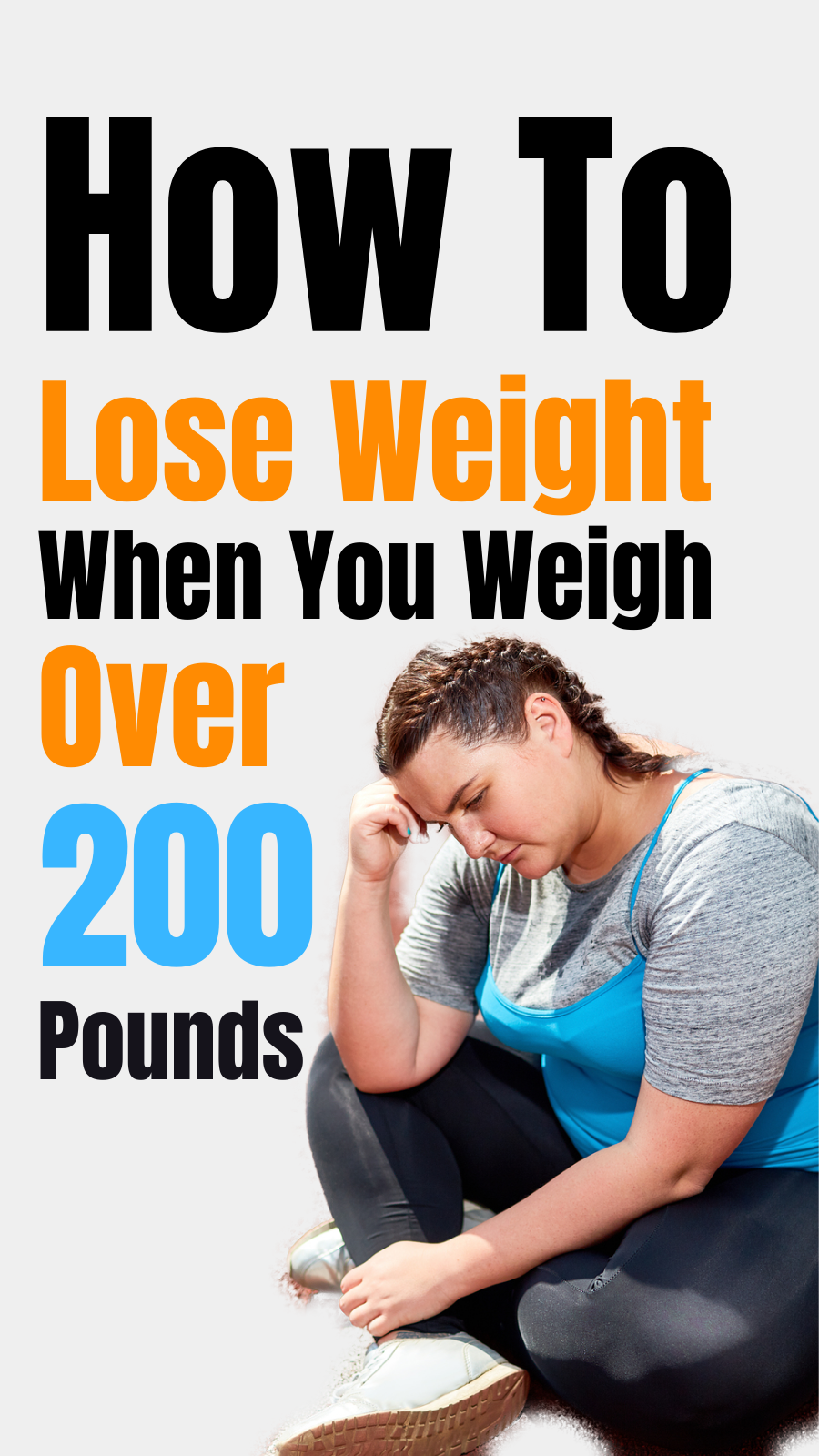 6-Surprising Ways To Lose Weight When You Weigh Over 200 Pounds