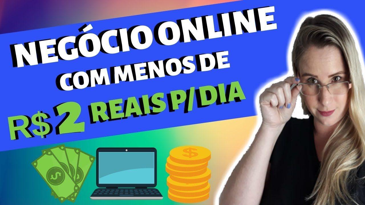 Como Comecar Um Negocio Online Com Menos De R 2 Reais Por Dia
