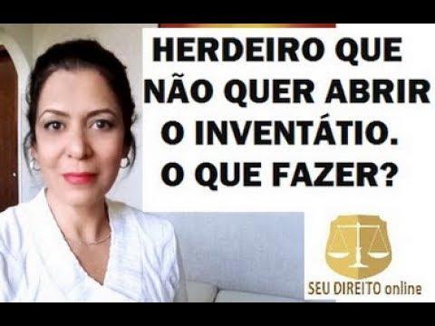 HERDEIRO QUE NÃO QUER ABRIR O INVENTÁRIO. O QUE FA...